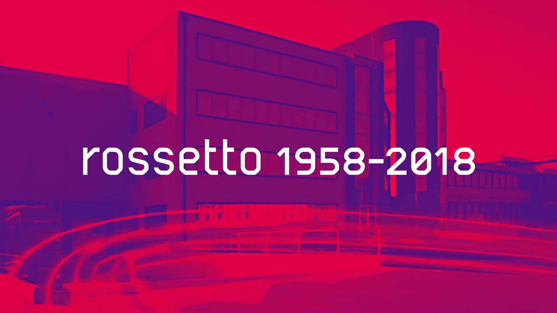 rossetto 1958-2018